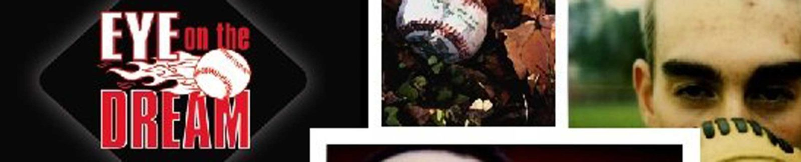 Eye On The Dream - baseball movie header