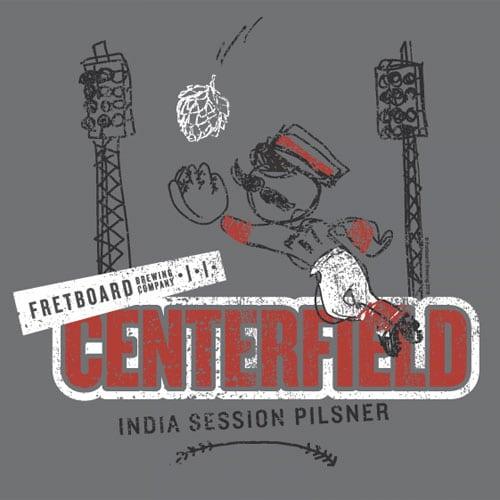 Centerfield - Fretboard Brewing Company