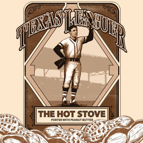 The Hot Stove - Texas Leaguer Brewing