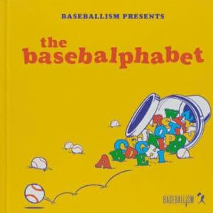 Baseballism: The Basebalphabet