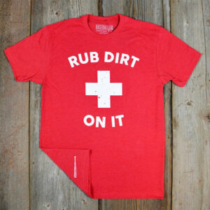 Baseballism: Shirt – Rub Dirt On It