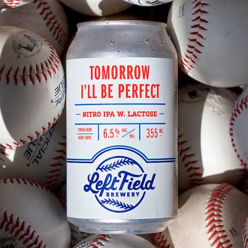 I'll Be Perfect Tomorrow (front label) – Left Field Brewery